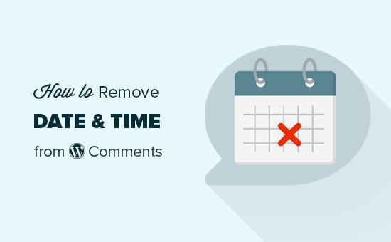 Entfernen Sie Datum und Uhrzeit aus WordPress-Kommentaren
