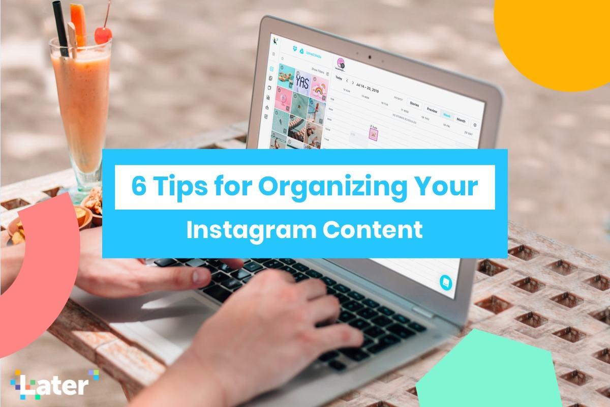 6 Tipps zur Organisation Instagram Inhalt mit Later 1