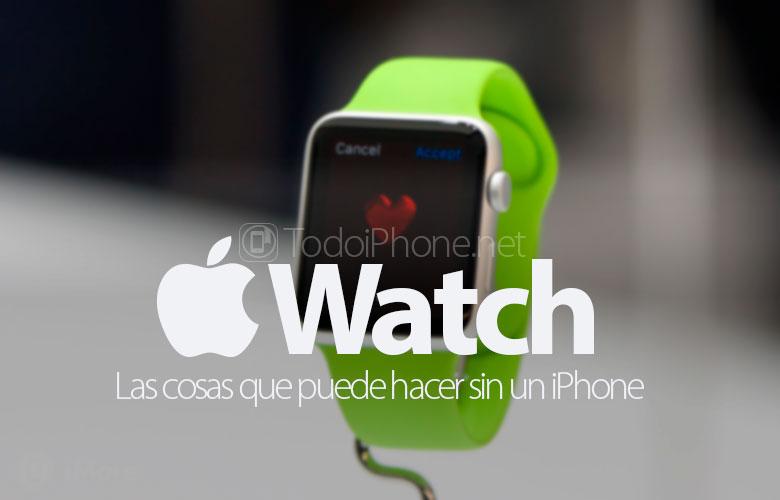 Die Dinge, die du mit ihm machen kannst Apple Watch ohne ein iPhone 1