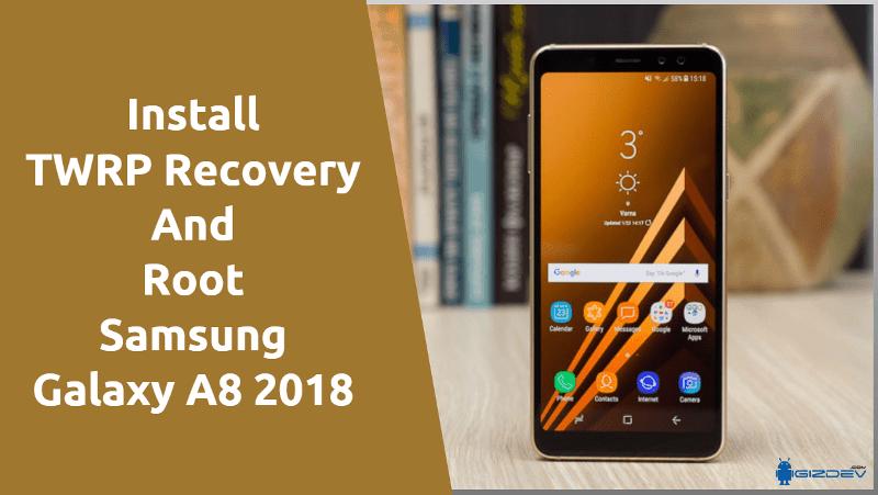 Installieren Sie TWRP Recovery und Root Samsung Galaxy A8 2018