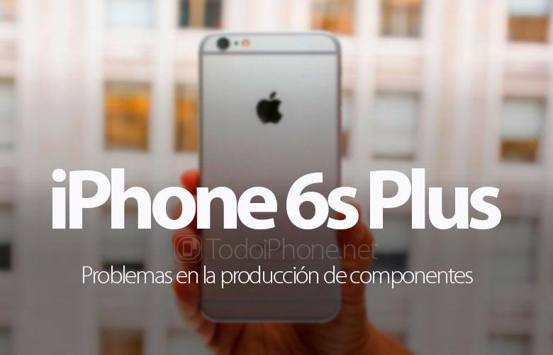 iPhone 6s Plus, Probleme bei der Herstellung von Bauteilen 1