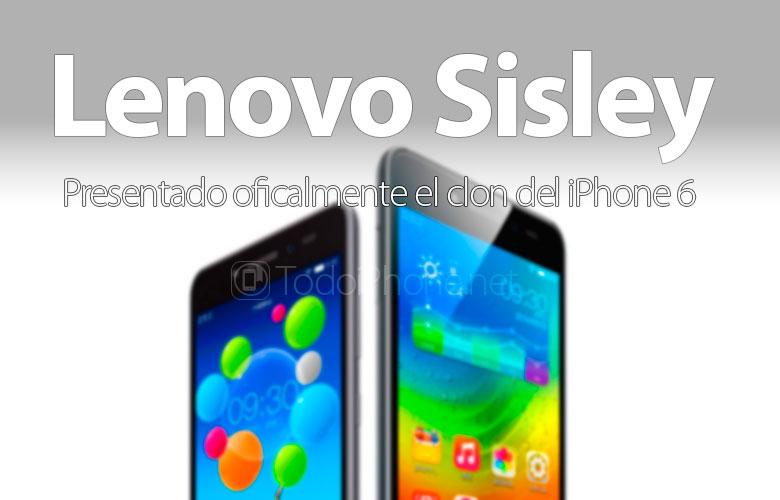 Der Klon des iPhone 6, das Lenovo Sisley, wurde offiziell angekündigt 1