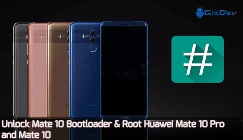 Entsperren Sie Mate 10 Bootloader und Root Huawei Mate 10 pro