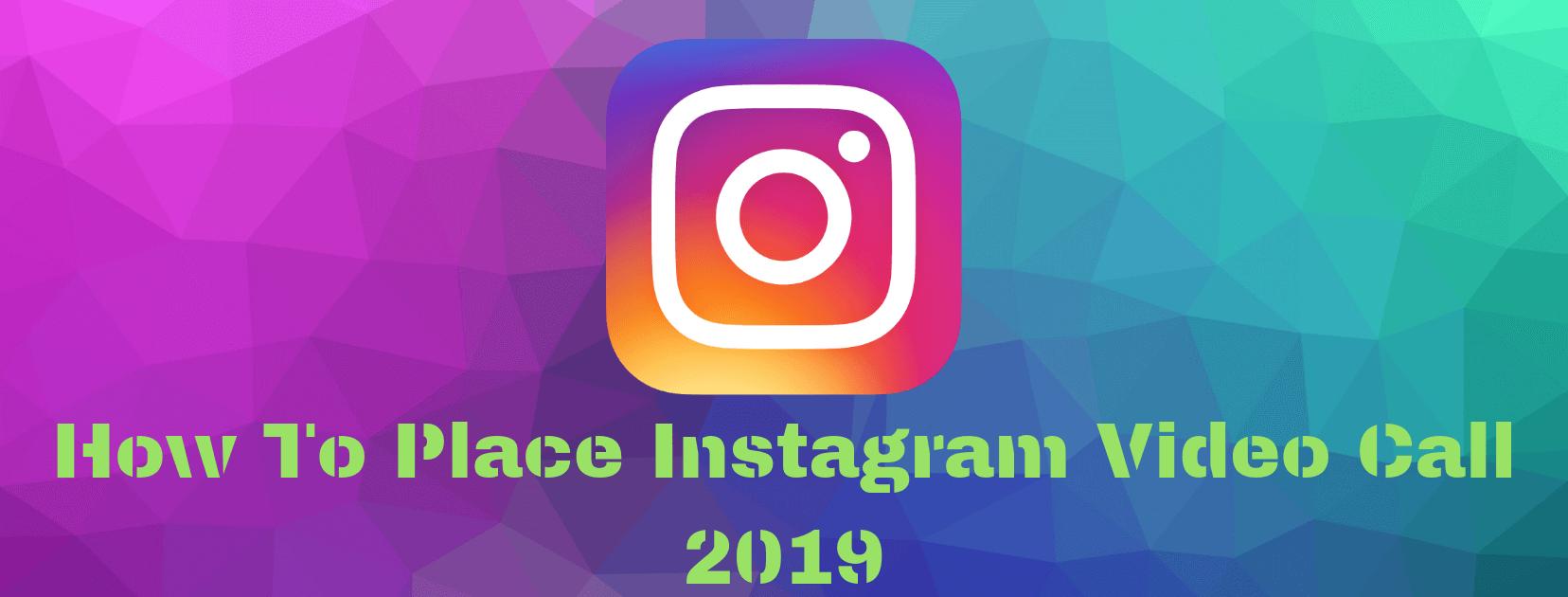 Video Call Instagram 2019